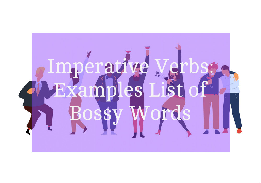 Imperative Verbs: Examples List of Bossy Words - EnglishBix